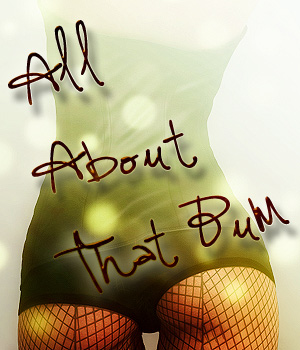 All About That Bum V4 & G2F