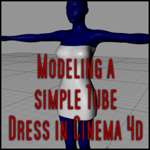 Modeling a Simple Tube Dress Volume 1