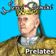 Servi Domini- Prelates