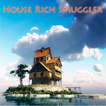House Rich Smuggler