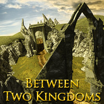 Between Two Kingdoms
