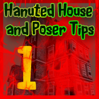 Haunted House and Poser Tips