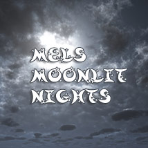 Mels Moonlit Nights