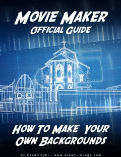 Movie Maker The Official Guide: How To Make Your Own Backgrounds