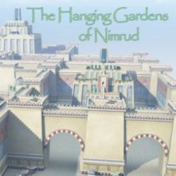 The Hanging Gardens of Nimrud