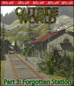 Outside World: Part3- Forgotten Station