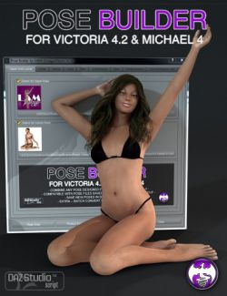 Pose Builder for Victoria 4.2 and Michael 4