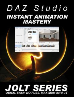 DAZ Studio Instant Animation Mastery - Jolt Series