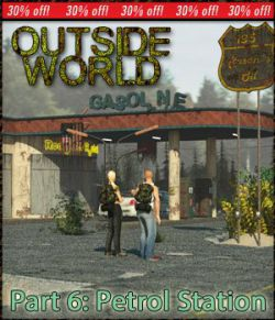 Outside World: Part6- Petrol Station