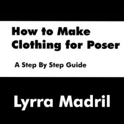 How to Make Clothing for Poser- a Step by Step Guide