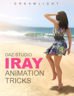 Daz Studio Iray Animation Tricks