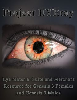 Project EYEray- Eye Material Suite and Merchant Resource for Genesis 3 Female and Male