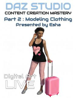 Daz Studio Content Creation Mastery Part 2: Modeling Clothing