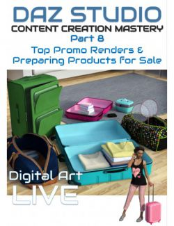 Daz Studio Content Creation Mastery Part 8: Rendering Top Promos & Preparing Products for Sale