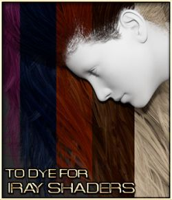 To Dye For - Universal Iray Shaders