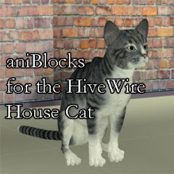 aniBlocks for the HiveWire House Cat