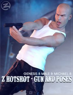 Z Hotshot - Gun and Poses for Genesis 8 Male & Michael 8
