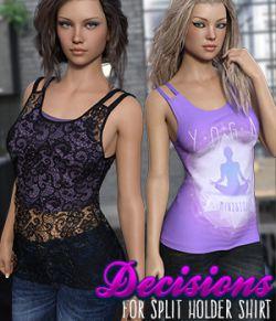 Decisions for Split Holder Shirt