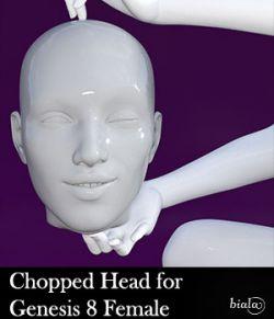 Chopped Head for Genesis 8 Female