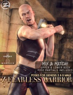 Z Fearless Warrior - Poses and Partials for Genesis 3 & 8 Male