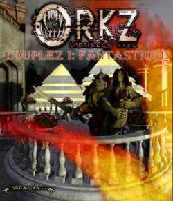 Ork Couplez I: Fantastique