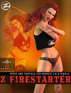 Z Firestarter - Poses and Partials for the Genesis 3 & 8 Female