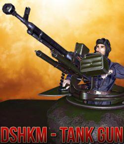 DShKM- Tank Gun