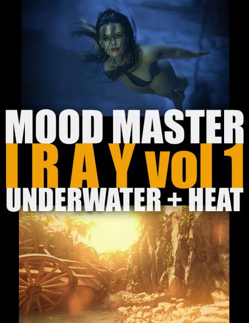 Mood Master Iray - Vol1 - Underwater and Heat
