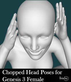 Chopped Head Poses for Genesis 3 Female