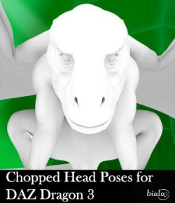 Chopped Head Poses for DAZ Dragon 3