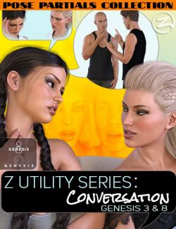 Z Utility Series: Conversation- Poses, Partials and Expressions for Genesis 3 & 8