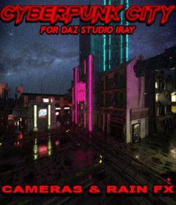 Cyberpunk City CAMERAS & RAIN FX for DS Iray