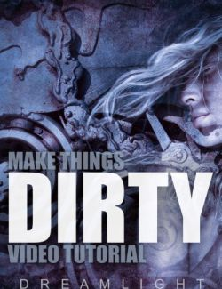 Make Things Dirty - Video Tutorial