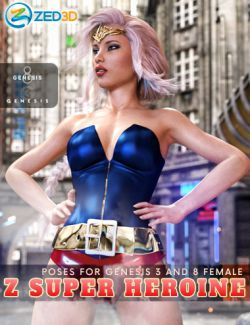 Z Super Heroine- Poses and Partials for Genesis 3 and 8 Female