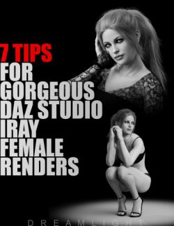 7 Tips for Gorgeous Daz Studio Iray Female Renders