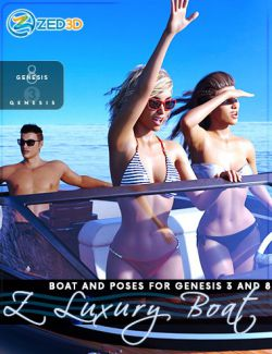 Z Luxury Boat and Poses for Genesis 3 and 8