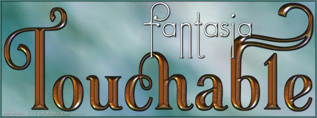 Touchable Fantasia