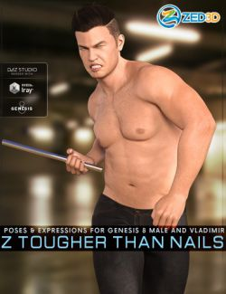 Z Tougher Than Nails- Poses and Expressions for Genesis 8 Male and Vladimir 8