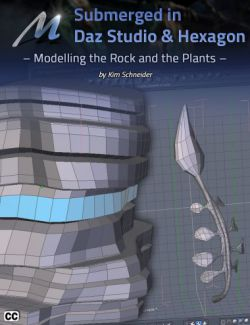 Submerged inside Hexagon and Daz Studio- Part 1: Modeling the Rocks and the Plants