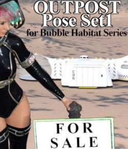 OUTPOST Poses Set1 for Bubble Habitat Series for Poser  or DazStudio