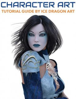 Character Art: A Tutorial Guide by Ice Dragon Art