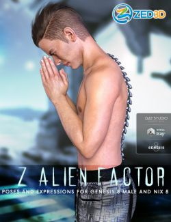 Z Alien Factor- Poses and Expressions for Nix 8 and Genesis 8 Male