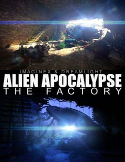 Alien Apocalypse- The Factory