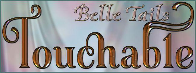 Touchable Belle Tails