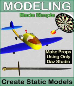 MODELING Made Simple Volume 1, Create Static Models with Daz Studio