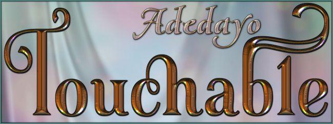 Touchable Adedayo