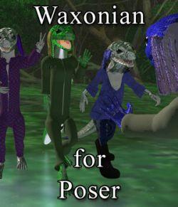 Waxonian aka Skinkman for Poser