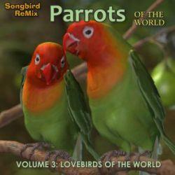 SBRM Parrots Vol 3- Lovebirds of the World
