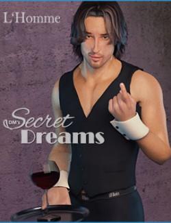 Secret Dreams- for L'Homme