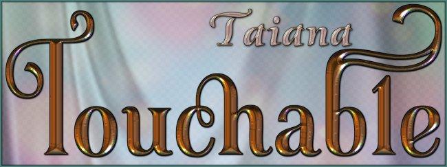 Touchable Taiana